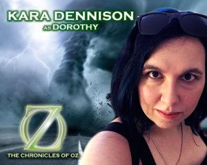 Kara Dennison as Dorothy