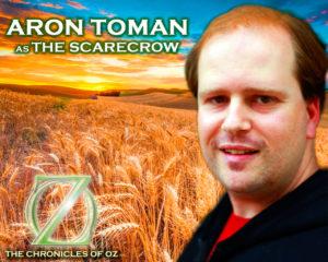 Aron Toman as the Scarecrow