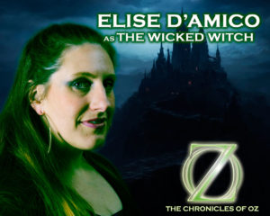 Elise D'Amico as the Wicked Witch of the West